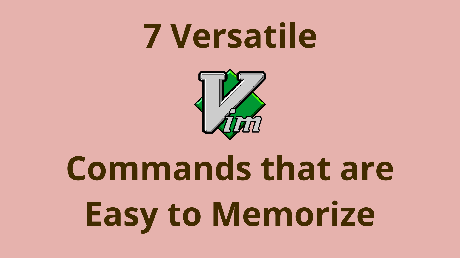 Image of 7 versatile Vim commands that are easy to memorize