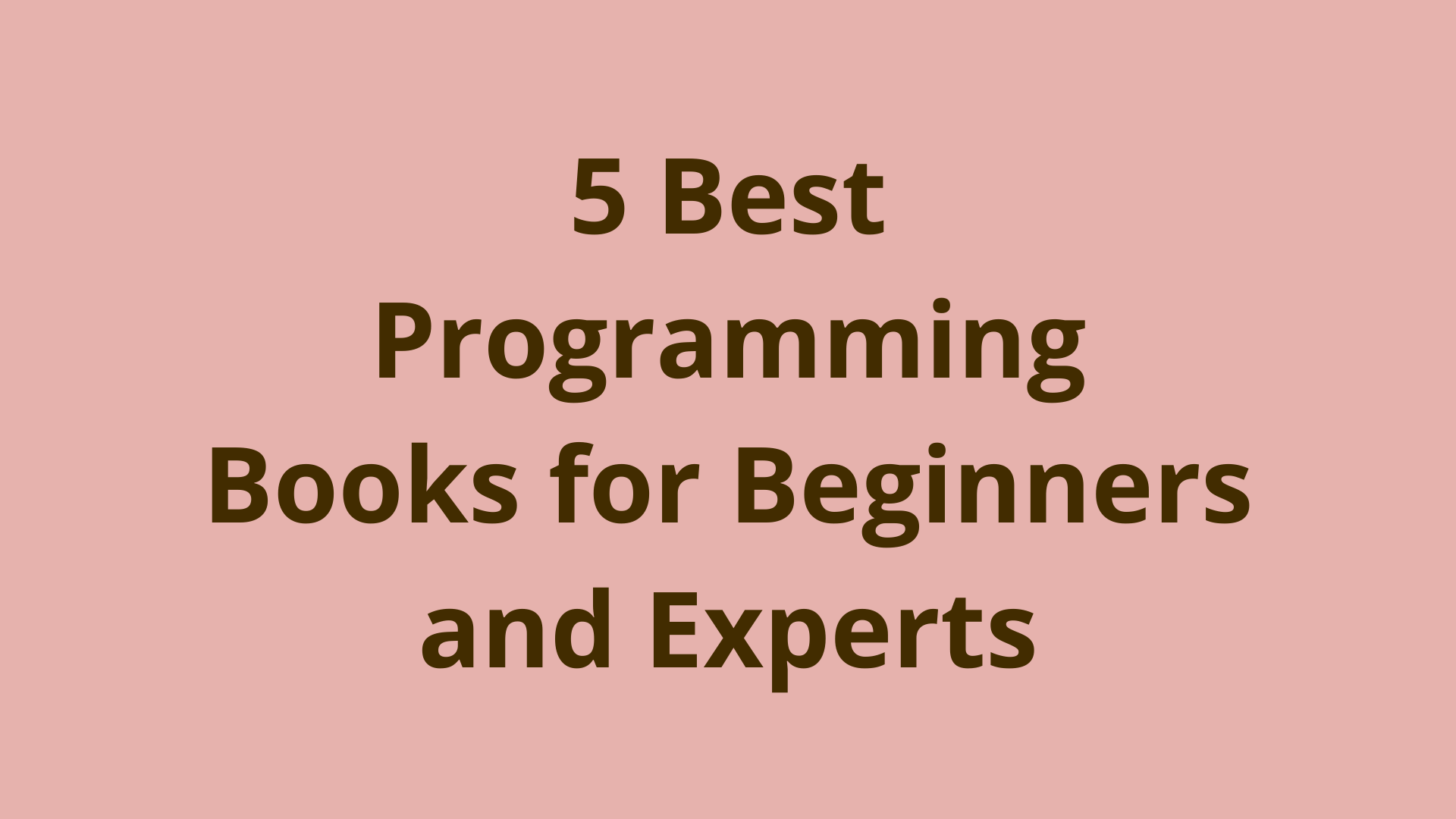 Image of 5 best programming books for beginners and experts in 2019
