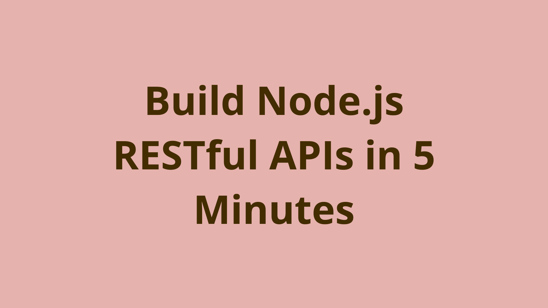 Image of Build Node.js RESTful APIs in 5 minutes (Updated 2019)