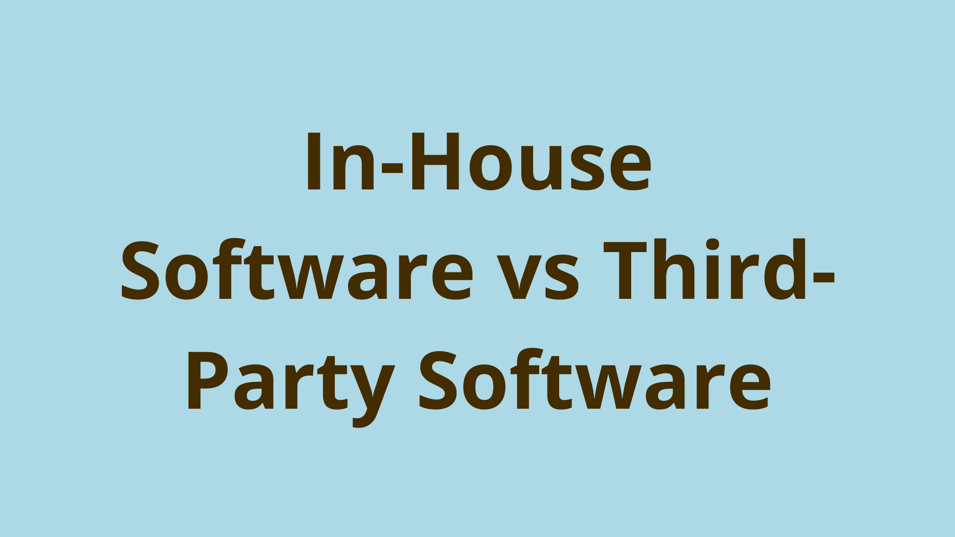 Image of To Build Or Not To Build: In-House Software vs Third-Party Software