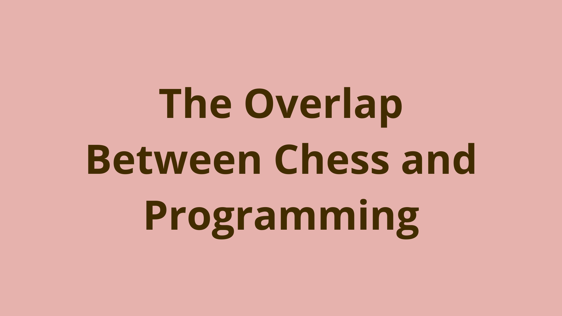 Image of The overlap between chess and programming is real