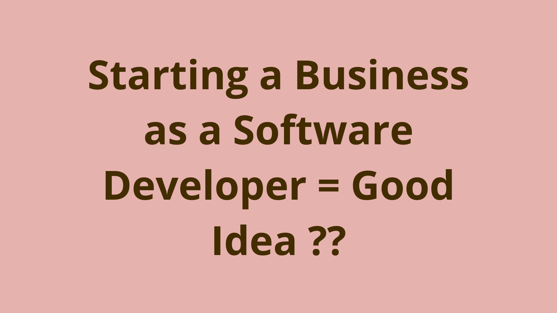 Image of Why starting a business as a software developer is a good idea