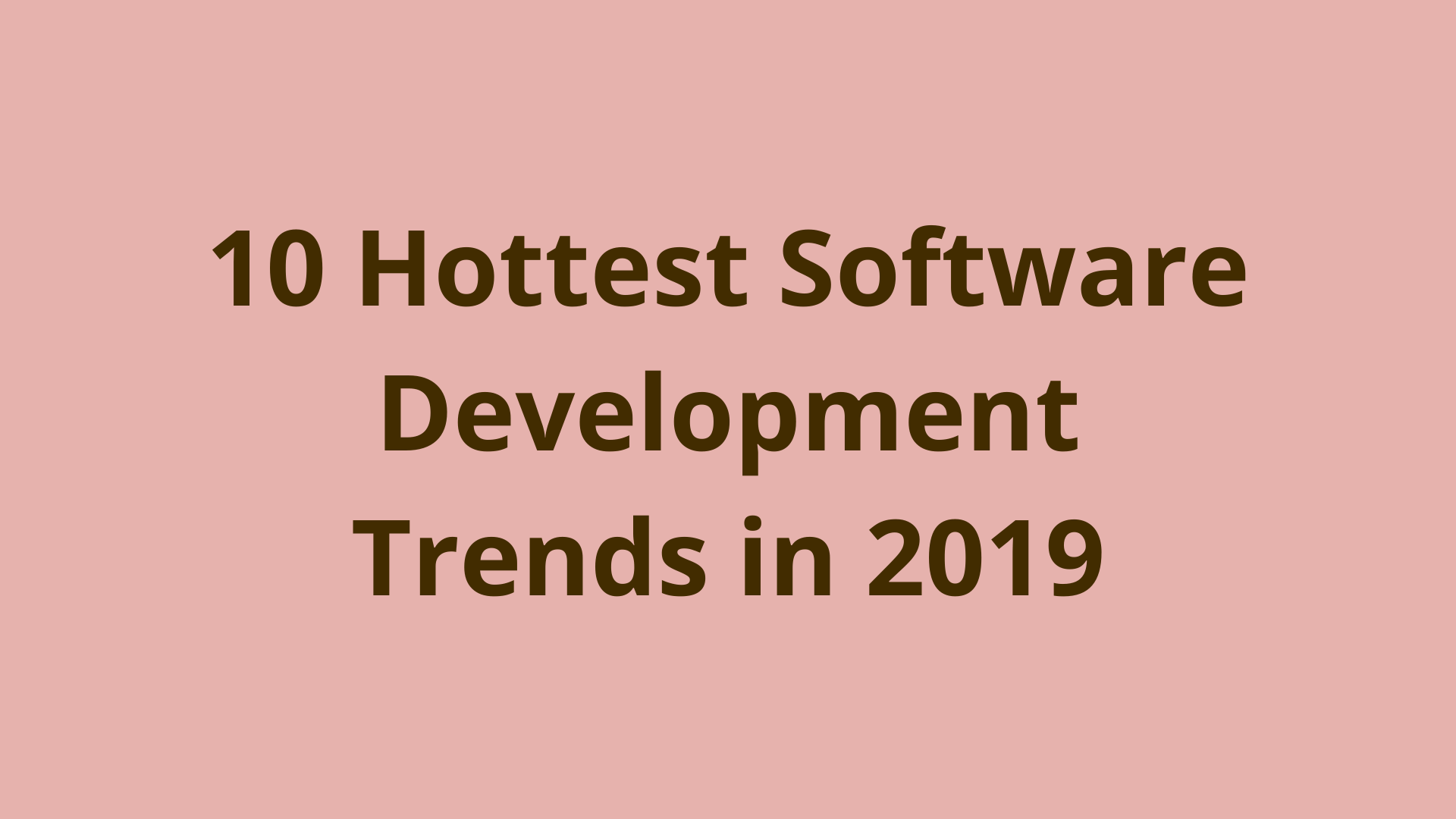Image of 10 hottest software development trends in 2019