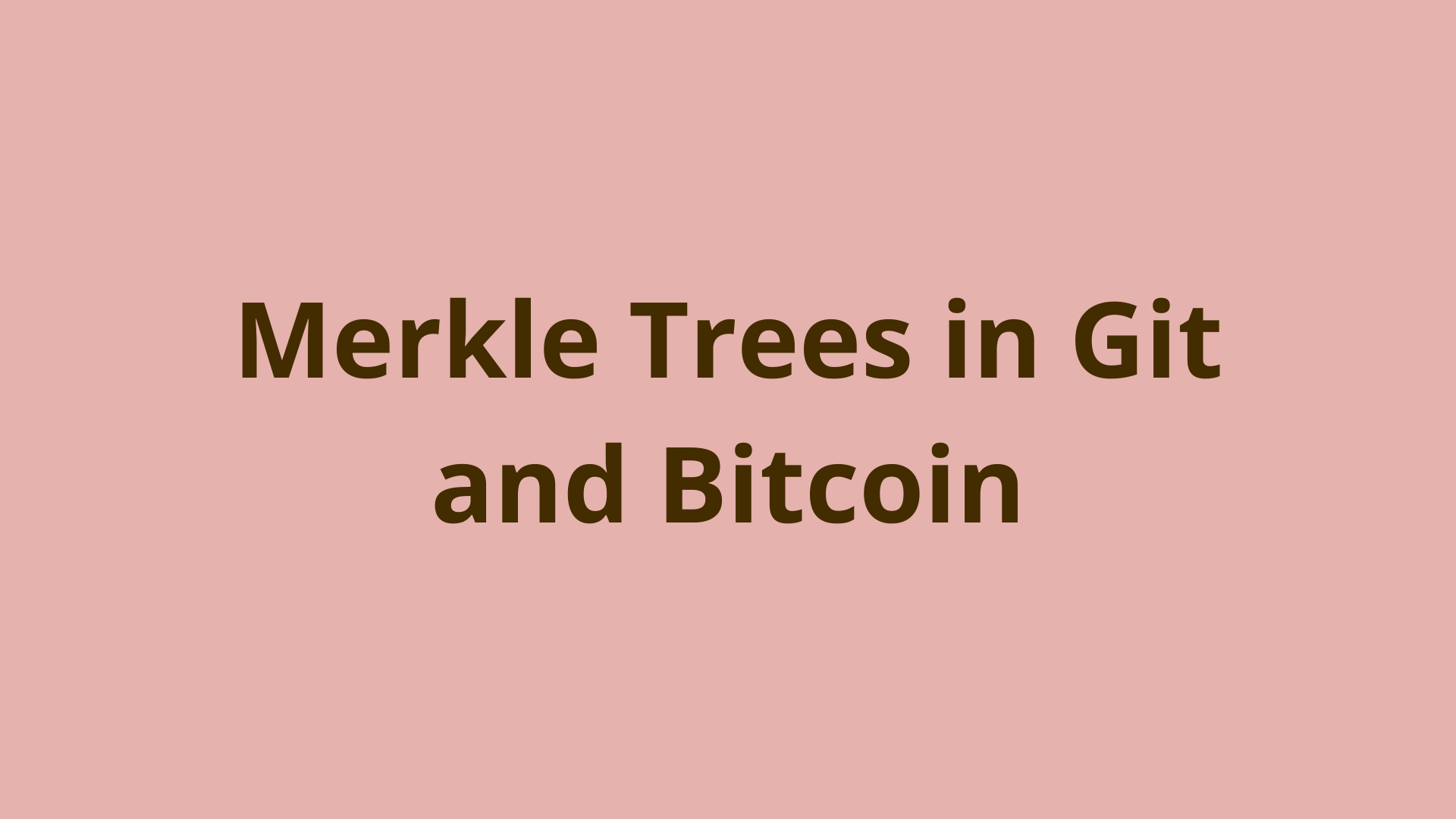 Image of Merkle trees in Git and Bitcoin