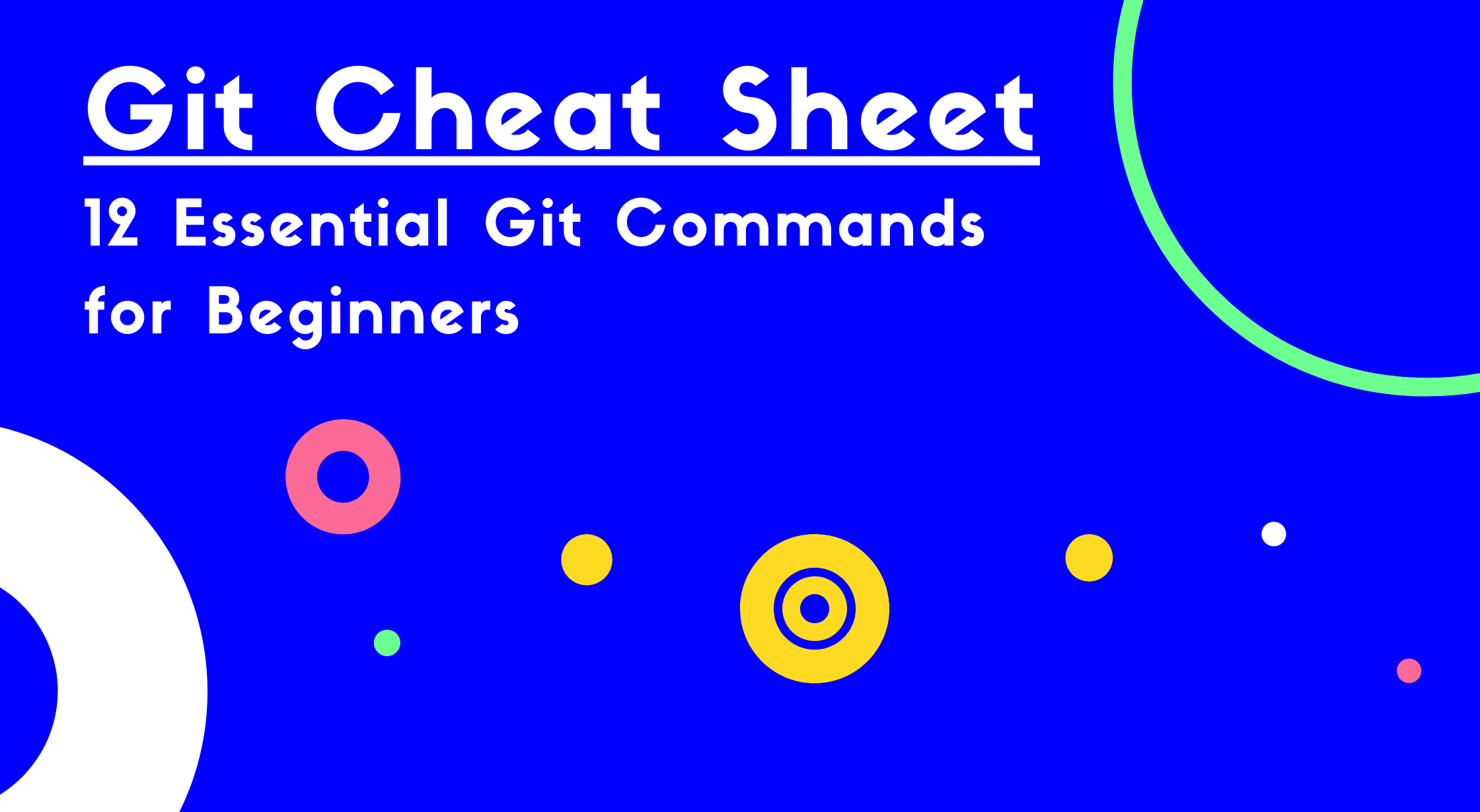 Image of Git cheat sheet: 12 essential Git commands for beginners