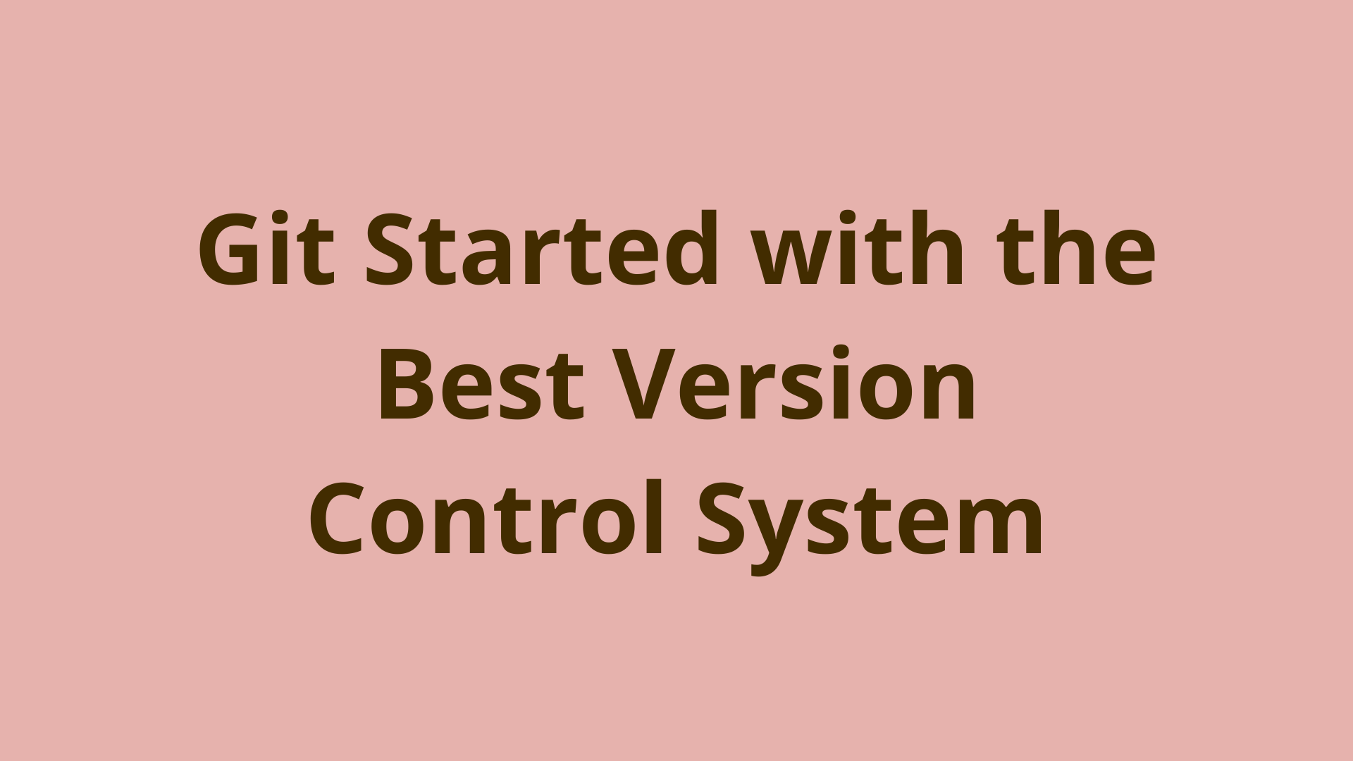 Image of Git started with the best version control system