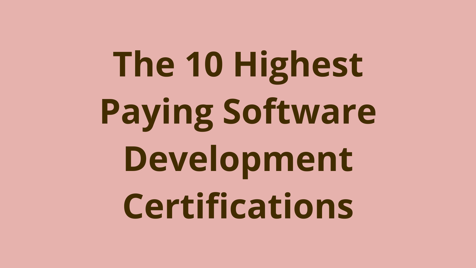 Image of The 10 highest paying software development certifications