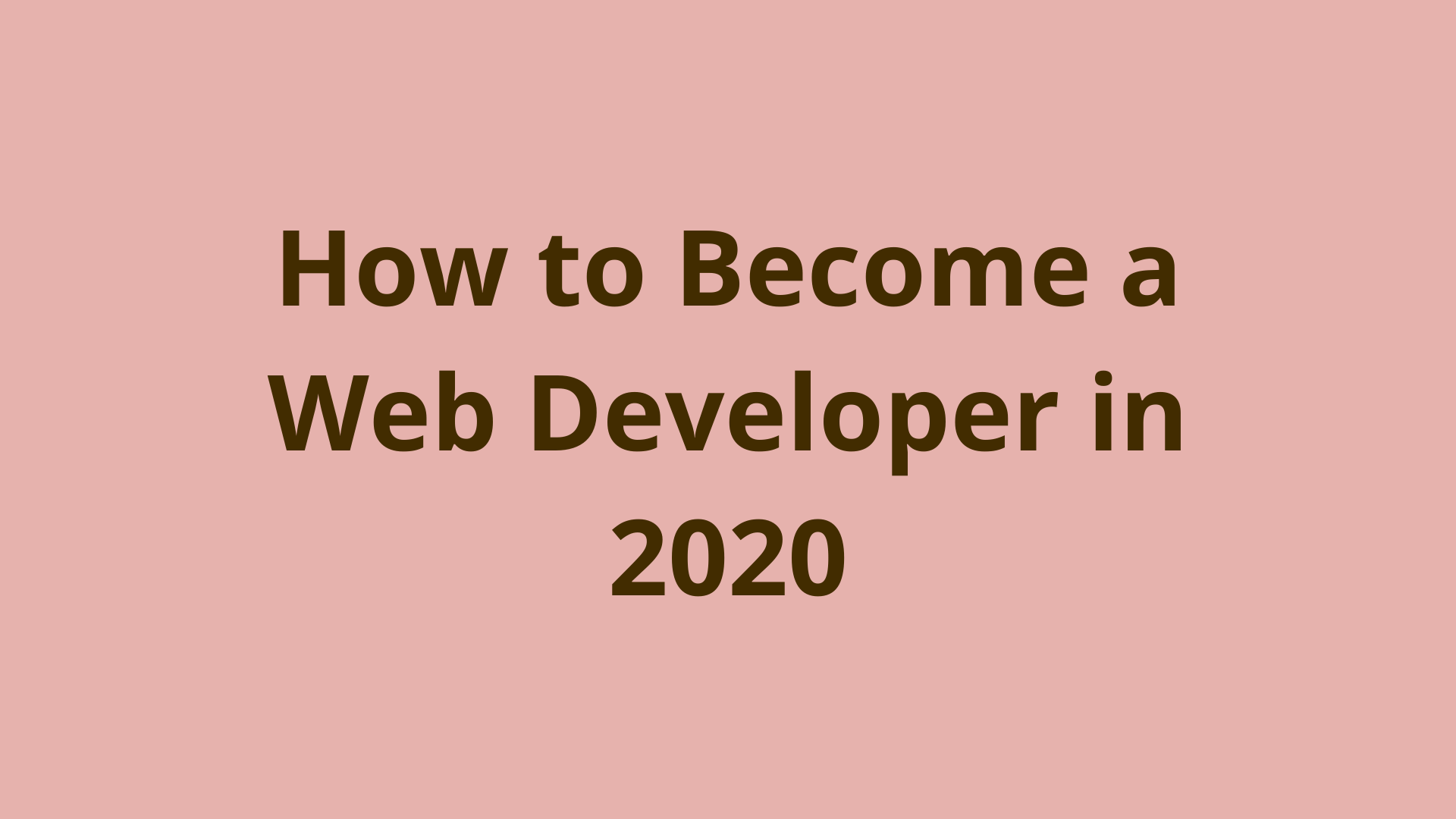 Image of How to become a web developer in 2020