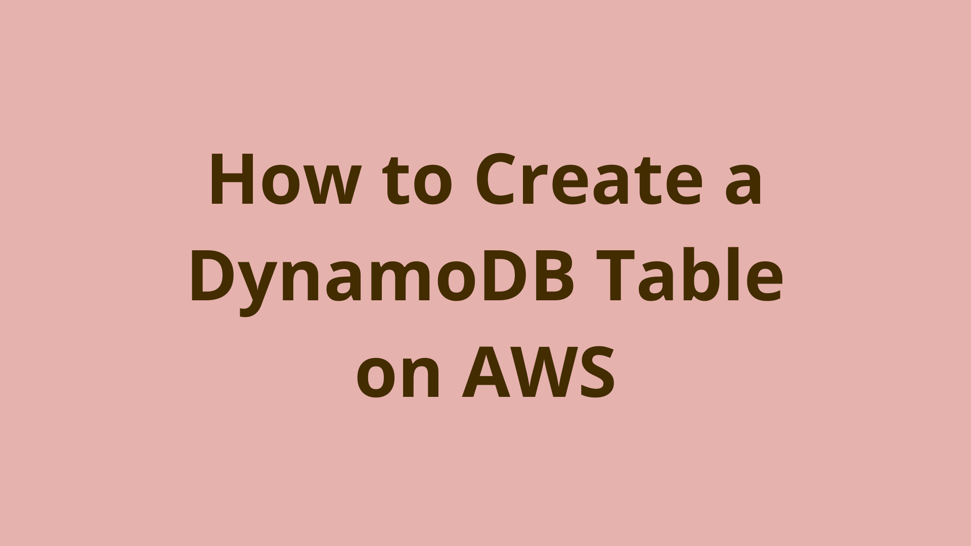 Image of How to create a DynamoDB table on AWS
