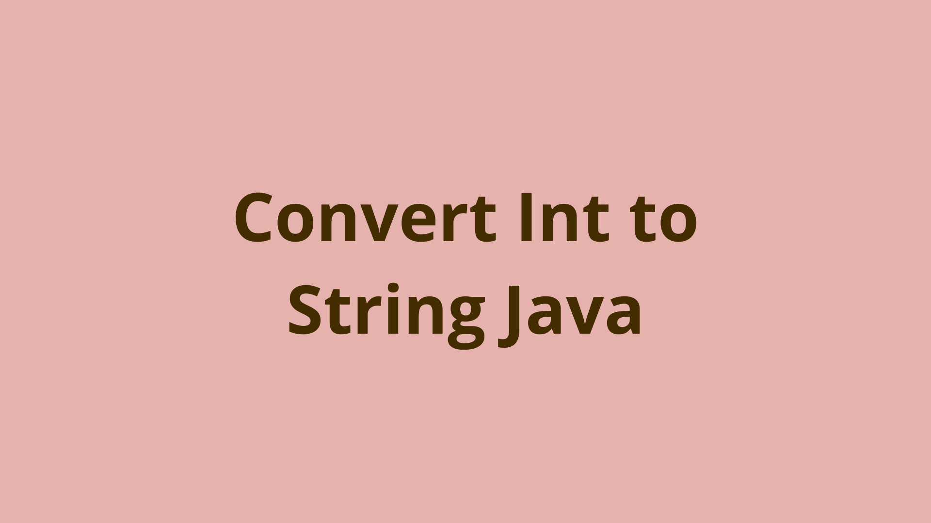 Image of Convert Int to String Java