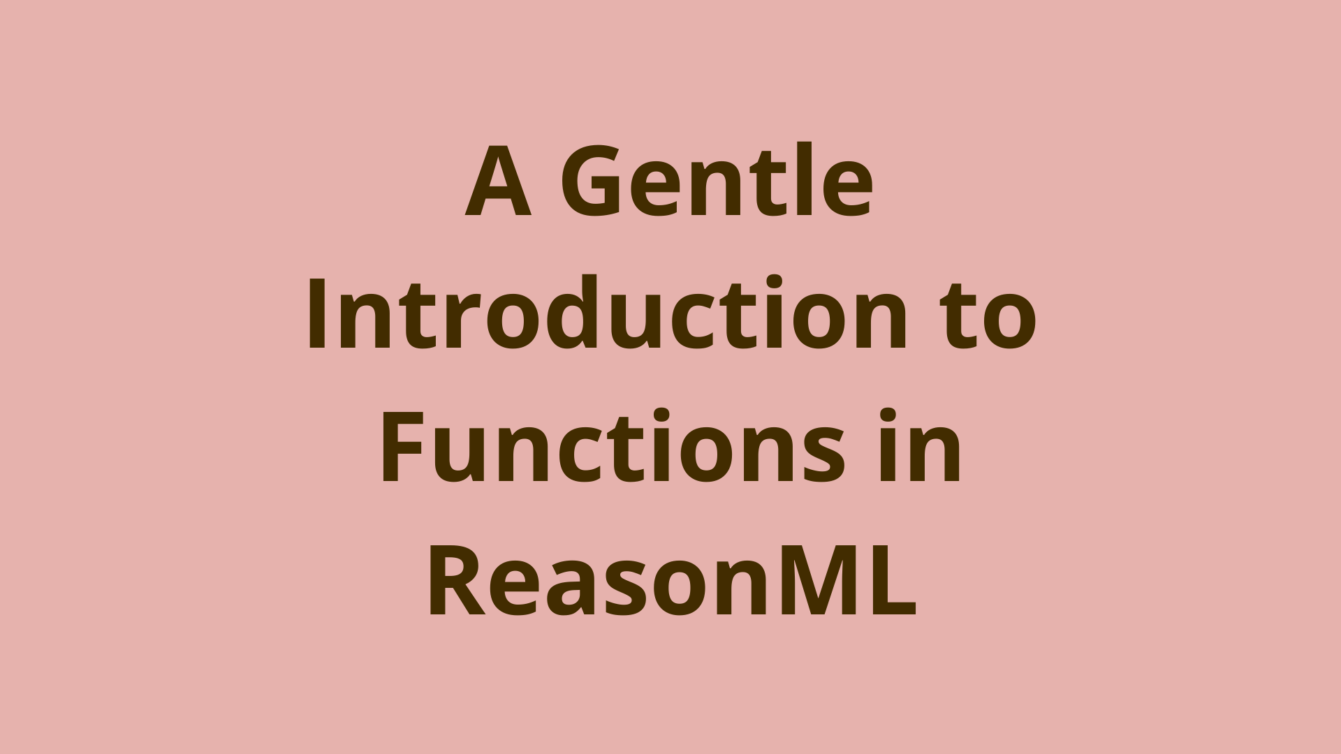 Image of A gentle introduction to functions in ReasonML