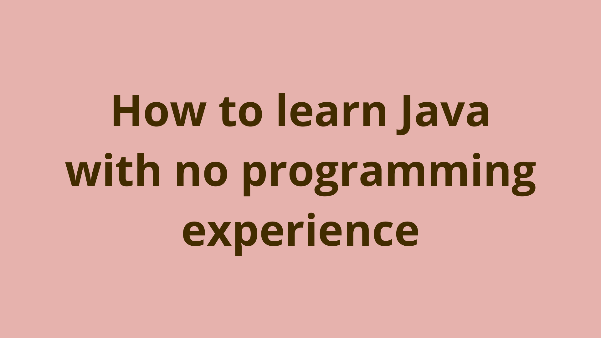 Image of How to learn Java with no programming experience