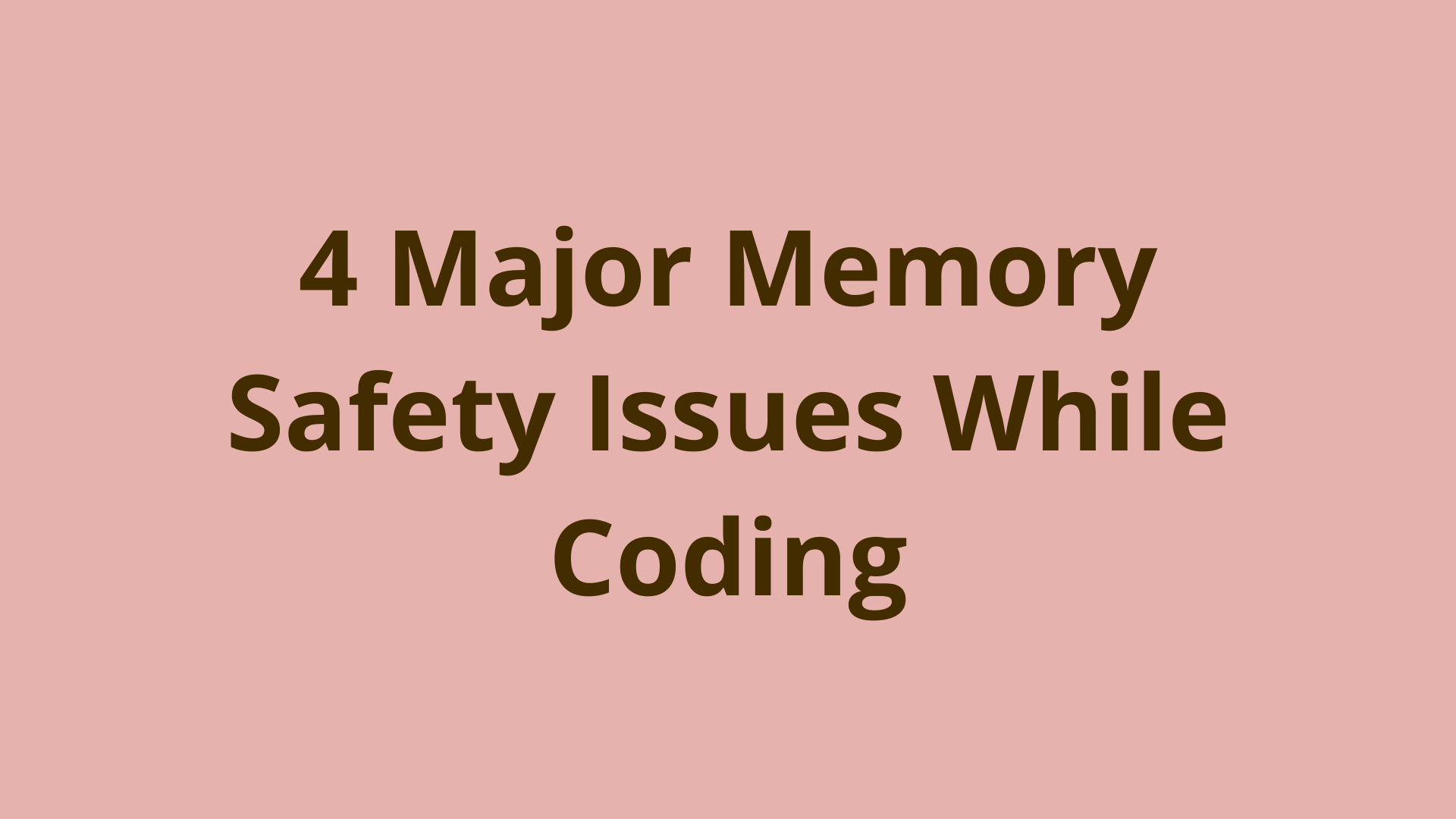 Image of 4 major memory safety issues while coding - causes and solutions