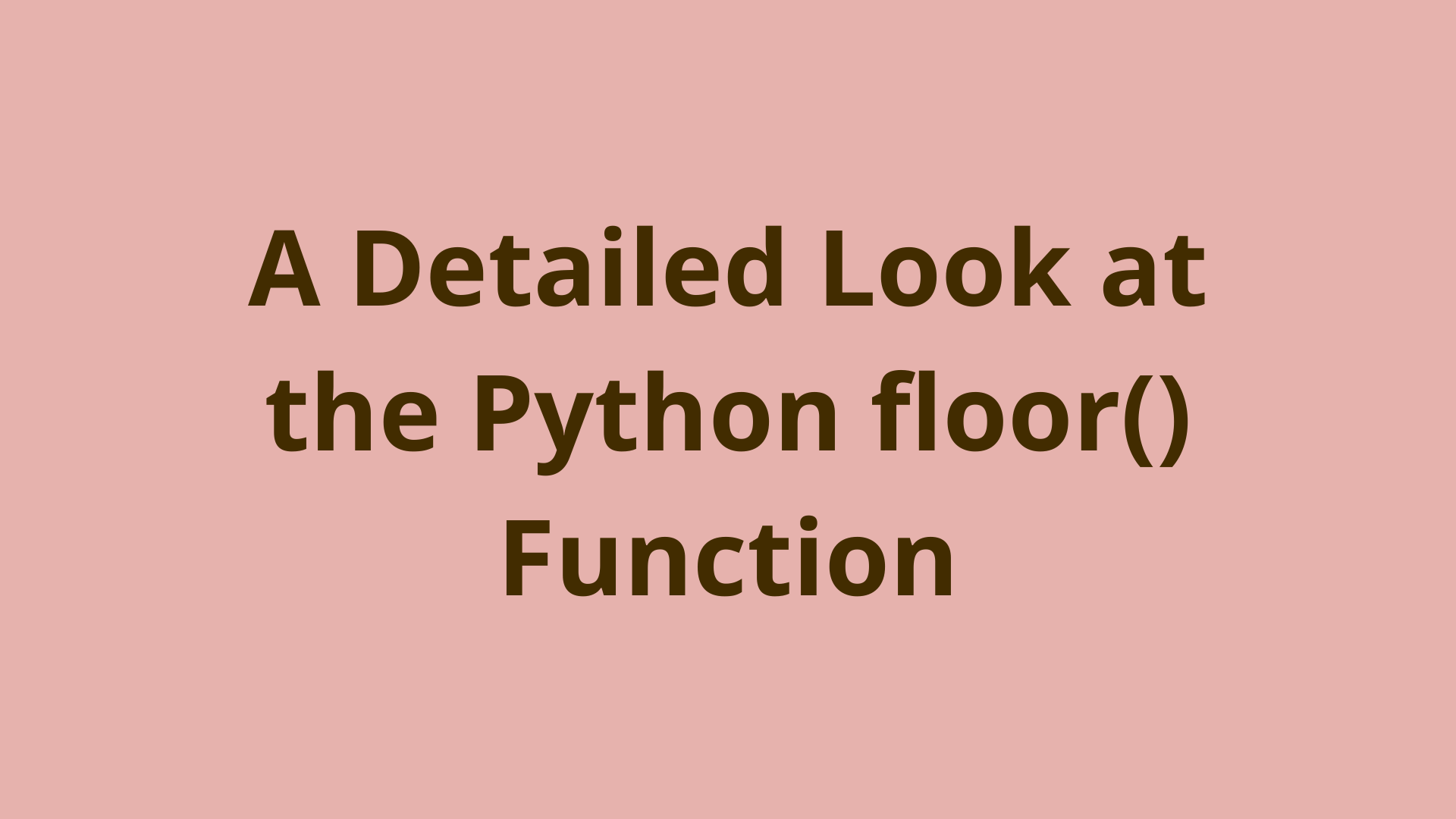 Image of A Detailed Look at the Python floor() Function