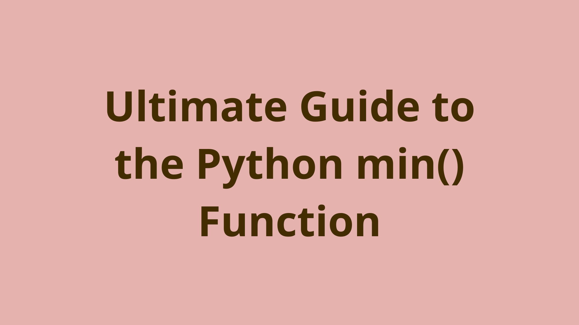 Image of Ultimate Guide to the Python min() Function